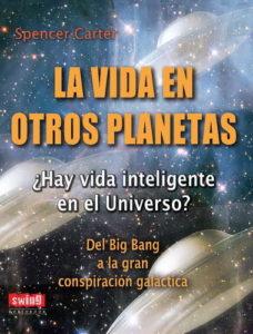 Búsqueda de vida en otros planetas. La vida en otros planetas. Spencer Carter.